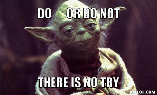 yoda-approves-meme-generator-do-or-do-not-there-is-no-try-32cff4